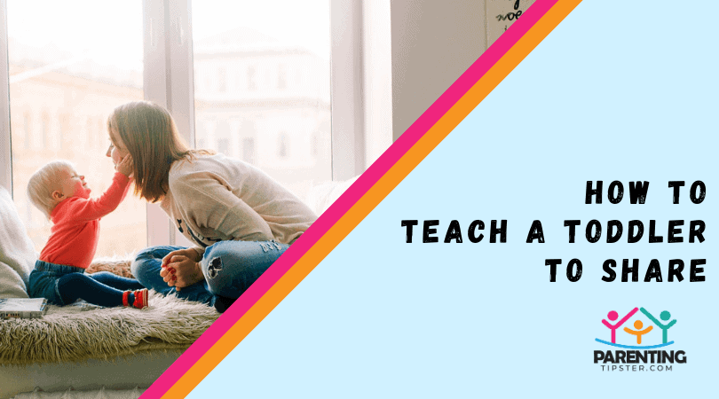 How To Teach A Toddler To Share