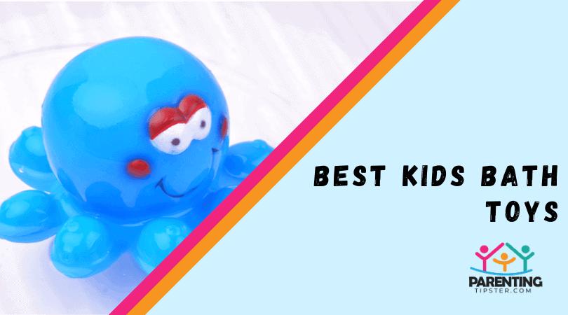 Best Kids Bath Toys