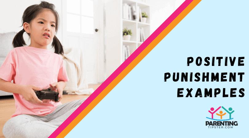 Positive Punishment Examples