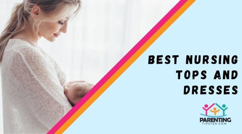 Best Nursing Tops And Dresses